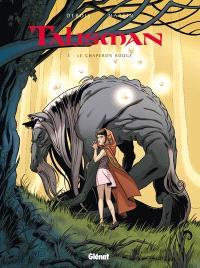 Talisman. Volume 3, Le chaperon rouge