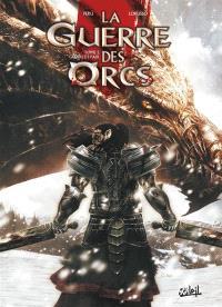 La guerre des orcs. Volume 2, Guerre et paix