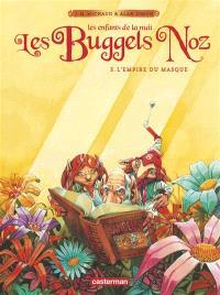 Les Buggels Noz : les enfants de la nuit. Volume 3, L'empire du Masque