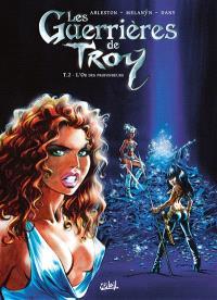Les guerrières de Troy. Volume 2, L'or des profondeurs
