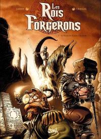 Les rois forgerons. Volume 1, Le sceau de Karzac Um Rork