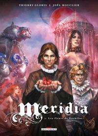 Meridia. Volume 1, Les fleurs de Dorkéïne
