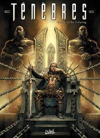 Ténèbres. Volume 4, Le roi Ti-Harnog