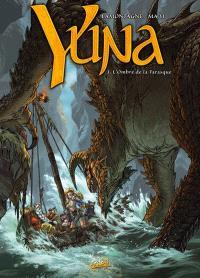 Yuna. Volume 3, L'ombre de la Tarasque