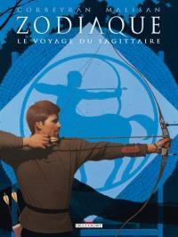 Zodiaque. Volume 9, Le voyage du Sagittaire