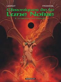 Chroniques de la Lune noire. Volume 3, La marque des démons