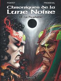 Chroniques de la Lune noire. Volume 13, La prophétie