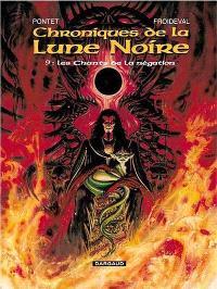 Chroniques de la Lune noire. Volume 9, Les chants de la négation