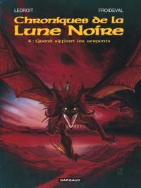 Chroniques de la Lune noire. Volume 4, Quand sifflent les serpents