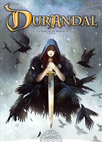 Durandal : la Marche de Bretagne. Volume 2
