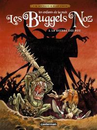 Les Buggels Noz : les enfants de la nuit. Volume 2, La guerre des Noz