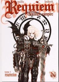 Requiem, chevalier vampire. Volume 1, Résurrection