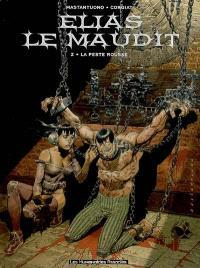 Elias le maudit. Volume 2, La peste rousse