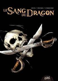 Le sang du dragon : tomes 1 à 3