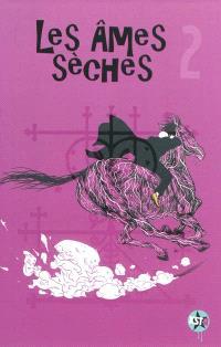 Les âmes sèches. Volume 2