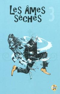 Les âmes sèches. Volume 3
