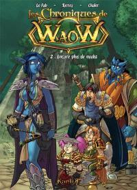 Les chroniques de WaoW. Volume 2, Encore plus de noobz