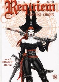 Requiem, chevalier vampire. Volume 5, Dragon blitz