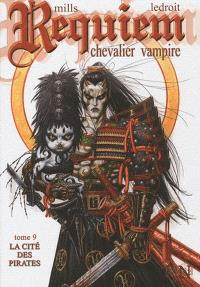 Requiem, chevalier vampire. Volume 9, La cité des pirates