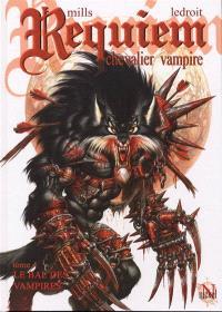 Requiem, chevalier vampire. Volume 4, Le bal des vampires