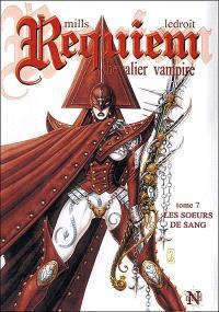 Requiem, chevalier vampire. Volume 7, Les soeurs de sang