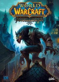 World of Warcraft, Volume 13, La malédiction des Worgens. Volume 1