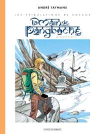 Les tribulations de Roxane, La main de Pangboche. Volume 1