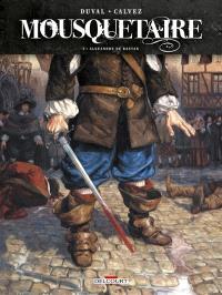 Mousquetaire. Volume 1, Alexandre de Bastan