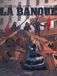 La banque : deuxième génération : 1857-1871. Volume 4, Le pactole de la commune