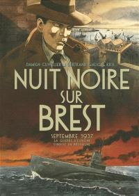 Nuit noire sur Brest : septembre 1937 : la guerre d'Espagne s'invite en Bretagne
