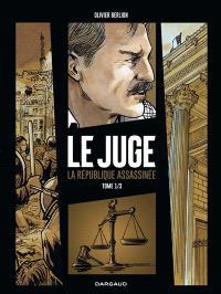 Le juge : la République assassinée. Volume 1, Chicago-sur-Rhône