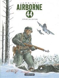 Airborne 44. Volume 6, L'hiver aux armes