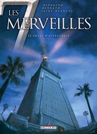 Les 7 merveilles. Volume 3, Le phare d'Alexandrie : 254 av. J.-C.