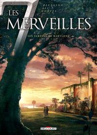 Les 7 merveilles. Volume 2, Les jardins de Babylone : 585 av. J.-C.