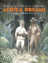 Africa dreams. Volume 3, Ce bon monsieur Stanley