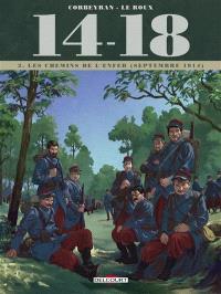 14-18. Volume 2, Les chemins de l'enfer : septembre 1914