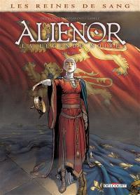 Les reines de sang, Aliénor, la légende noire. Volume 4