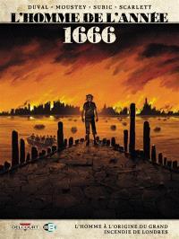 L'homme de l'année. Volume 10, 1666 : l'homme à l'origine du grand incendie de Londres