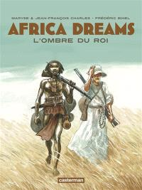 Africa dreams. Volume 1, L'ombre du roi