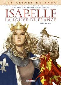 Les reines de sang, Isabelle, la Louve de France. Volume 2