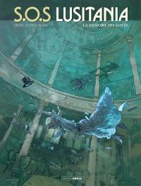 SOS Lusitania : cycle 1. Volume 3, La mémoire des noyés