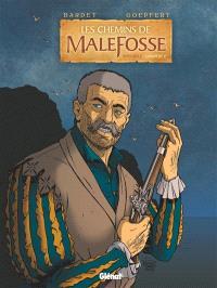Les chemins de Malefosse : intégrale. Volume 5