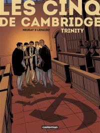Les cinq de Cambridge. Volume 1, Trinity