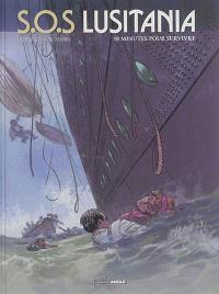 SOS Lusitania : cycle 1. Volume 2, 18 minutes pour survivre