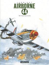 Airborne 44. Volume 5, S'il faut survivre