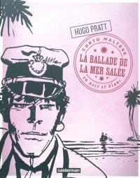 Corto Maltese : en noir et blanc. Volume 2, La ballade de la mer salée