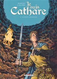 Je suis cathare. Volume 6, Le petit labyrinthe