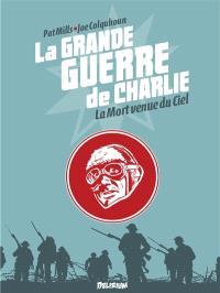 La Grande Guerre de Charlie. Volume 9, La mort venue du ciel