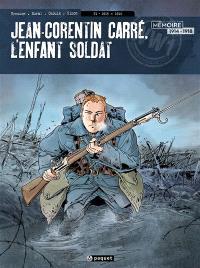 Jean-Corentin Carré, l'enfant-soldat. Volume 1, 1915-1916