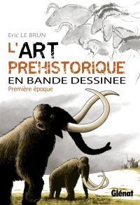 L'art préhistorique en bande dessinée. Volume 1